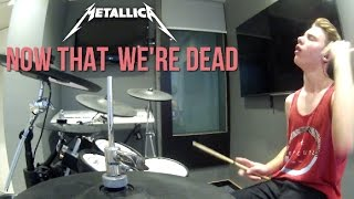 Download Metallica - Now That We're Dead [Drum Cover] Video