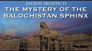 Download The Mystery of the Balochistan Sphinx | Indus Valley Civilisation | Ancient Architects Video