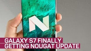 Download Finally! Android Nougat coming to Galaxy S7, S7 Edge Video