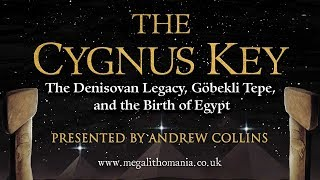 Download Andrew Collins: The Cygnus Key - The Denisovan Legacy, Göbekli Tepe, and the Birth of Egypt Video