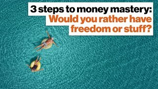 Download 3 steps to money mastery: Would you rather have freedom or stuff? | Vicki Robin Video