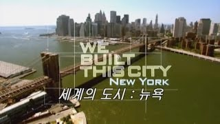 Download WE BUILT THIS CITY NEW YORK Video