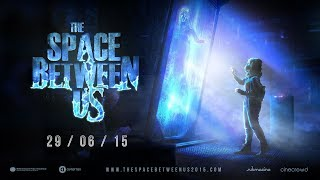 Download The Space Between Us (2015) Video