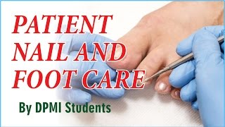 Download Patient Nail and Foot care by DPMI Students Video