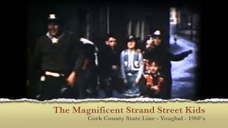 Download The Magnificent Strand Street Kids - Youghal - 1960's Video