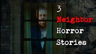 Download 3 True Neighbor Horror Stories Video