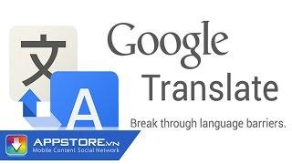 Download [Ứng dụng] Google translate - AppStoreVn Video