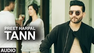 Download Preet Harpal: Tann (Audio Song) | Dr Zeus | Case | Latest Punjabi Songs 2016 | T-Series Apna Punjab Video
