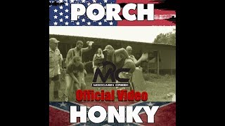 Download Porch Honky (Moccasin Creek) Video