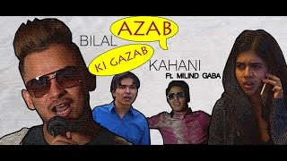 Download Azab Bilal Ki Gajab Kahani Ft. Milind Gaba | Nazar Battu Video