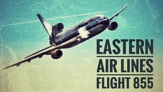 Download FSX - ″Triple Trouble″ (Eastern Air Lines Flight 855) Video