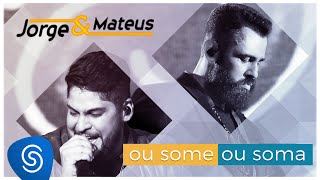 Download Jorge & Mateus - Ou Some Ou Soma (Como Sempre Feito Nunca) [Vídeo Oficial] Video