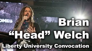 Download Brian ″Head″ Welch - Liberty University Convocation Video