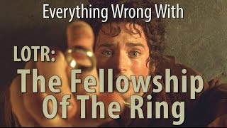 Download Everything Wrong With The Fellowship Of The Ring In 7 Minutes Or Less Video