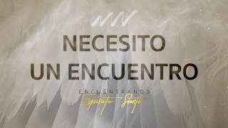 Download Necesito Un Encuentro - Encuéntranos Espíritu Santo | New Wine Video
