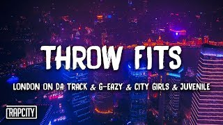 Download London On Da Track, G-Eazy - Throw Fits ft. City Girls, Juvenile (Lyrics) Video