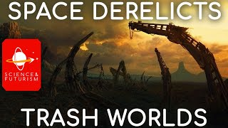 Download Space Derelicts & Trash Worlds Video