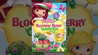 Download Strawberry Shortcake: Bloomin's Berry Garden Video