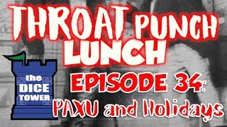 Download Throat Punch Lunch - Episode 34: PAX Unplugged & The Holidays Video