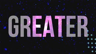 Download Greater - Lyric Video by Feast Worship Video