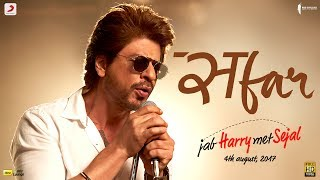 Download SAFAR - Jab Harry Met Sejal | Anushka Sharma | Shah Rukh Khan | Pritam | Arijit Singh | Imtiaz Ali Video