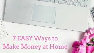 Download 7 EASY Ways to Make Money at Home (2018) Video