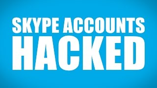 Download Skype Accounts are Getting Hacked Video