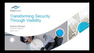 Download ForeScout Webinar - True Network Visibility Video