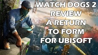 Download Watch Dogs 2 Review - The Final Verdict Video