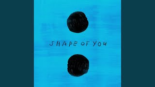 Download Shape of You Video