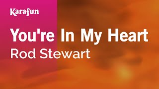 Download Karaoke You're In My Heart - Rod Stewart * Video