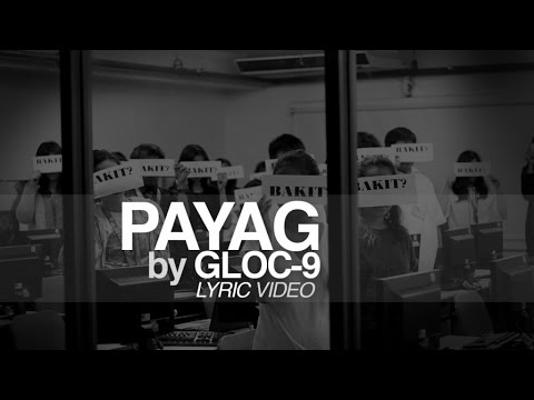 Gloc-9 - Payag (Official Lyric Video)