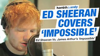Download Ed Sheeran Vs. James Arthur - Impossible Video