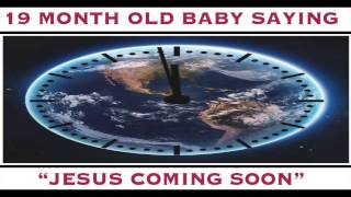 Download 19 Month Old Baby Saying ″Jesus Coming Soon″ Video