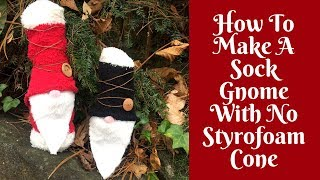Download Christmas Crafts: How To Make A Sock Gnome (No Styrofoam Cone Needed!) Video