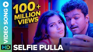 Download Selfie Pulla | Full Video Song | Kaththi | Vijay, Samantha Ruth Prabhu Video