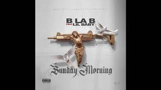 Download B LA B Ft. Lil Baby - Sunday Morning Video