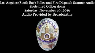Download Los Angeles South Bay Police and Fire Dispatch Scanner Audio Shots fired Officer down Video