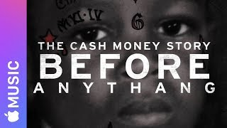 Download Apple Music — Before Anythang: The Cash Money Story — Trailer Video