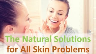 Download The Natural Solutions for All Skin Problems Video
