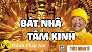 Download HT. Thích Thanh Từ - Giải Thích Tường Tận Cắt Nghĩa Kinh Bát Nhã Tâm Kinh Video