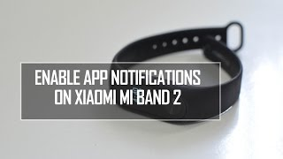 Download How to Enable WhatsApp, Facebook and App notifications on Xiaomi Mi Band 2 Video
