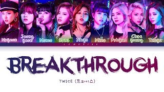 Download TWICE - Breakthrough (트와이스/トゥワイス - Breakthrough) [Color Coded Lyrics/Kan/Rom/Eng/가사] Video