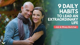 Download 9 Daily Habits That Will Help You Lead An Extraordinary Life | Jon & Missy Butcher Video