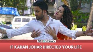 Download FilterCopy | If Karan Johar Directed Your Life | Ft Veer Rajwant Singh, Radhika Bangia & Viraj Video