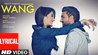 Download WANG Preet Harpal Lyrical Video Song | Punjabi Songs 2017 | T-Series Apna Punjab Video