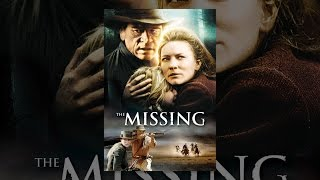 Download The Missing (2003 Feature) Video