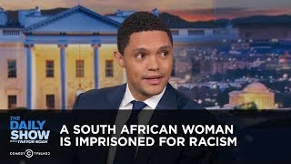 Download A South African Woman is Imprisoned for Racism - Between the Scenes | The Daily Show Video