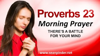 Download THERE'S A BATTLE FOR YOUR MIND - PROVERBS 23 - MORNING PRAYER Video