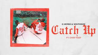 Download G Herbo & Southside - Catch Up ft Chief Keef Video
